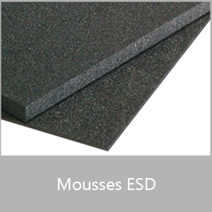 Mousses ESD
